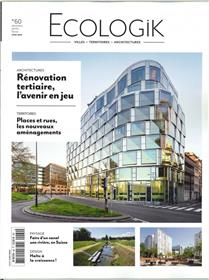 Ecologik N°60 Renovation tertiaire, l´avenir en jeu   - décembre/janvier/février 2018-2019