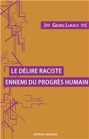 Le Délire raciste ennemi du progrès humain