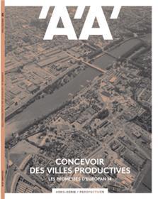 L´Architecture d´Aujourd´hui HS Perspectives - Concevoir des villes productives - décembre 2018