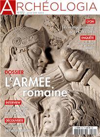 Archéologia N°572 L´armée romaine - janvier 2019
