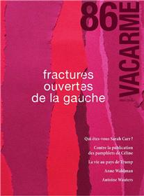 Vacarme N°86 Fractures ouvertes de la gauche - hiver 2019
