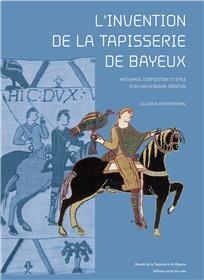 L´invention de la tapisserie de Bayeux