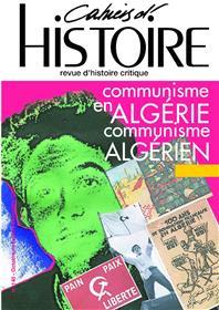Cahiers d´histoire N°140 Communisme en Algérie - février 2019
