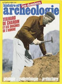 Dossiers d´Archéologie N°75 Teilhard de Chardin et les origines de l´homme - août 1983