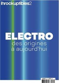 Les Inrockuptibles2 N° 86 - Electro des origines à aujourd´hui - avril 2019