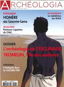 Archéologia N°574 Archéologie de l´esclave Tromelin  - mars 2019