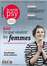 Le Cercle Psy N°32 - Ce que veulent les femmes et ce qu'elles ne veulent plus ! - mars/avril/mai - 2019
