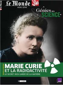 La vie/Le Monde HS N°3 Génies de la science - Marie Curie - avril 2019