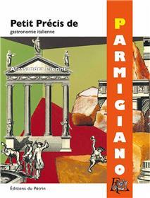 Petit Précis de Parmigiano