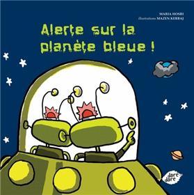 Alerte Sur La Planete Bleue !