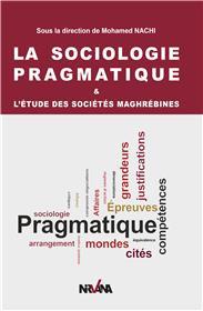 La sociologie pragmatique & l'étude des sociétés maghrébines