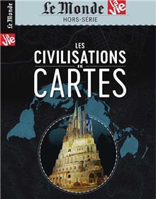La Vie/Le Monde HS N°28 Les civilisations en cartes - avril 2019