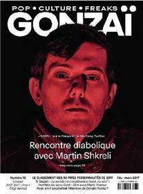 Gonzaï N°19 Rencontre diabolique avec Martin Shkreli - février/mars 2017