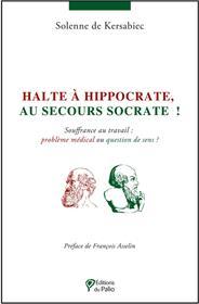 Halte à Hippocrate, au secours Socrate !