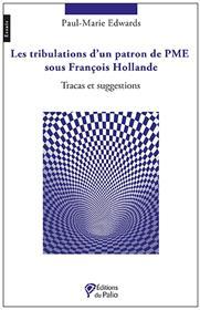 Les tribulations d´un patron de PME sous François Hollande