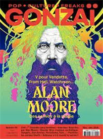 Gonzaï N°18  Alan Moore - octobre/novembre 2016