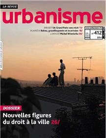 Urbanisme N°412 Nouvelles figures du droit à la ville - printemps 2019