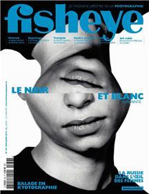Fisheye N°36 Le noir et blanc - mai/juin 2019