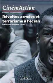 CinémAction N°170 Révoltes armées et terrorisme à l´écran - mai 2019