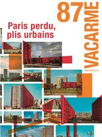 Vacarme n° 87 - Paris perdus, plis urbains - avril 2019