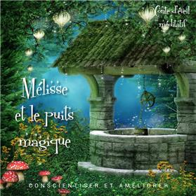 Mélisse et le puits magique