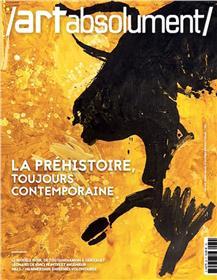 Art Absolument N°88 -  La Préhistoire, toujours contemporaine - mai/juin 2019