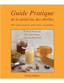 Guide Pratique De La Medecine Des Abeilles