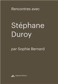 Rencontres avec Stéphane Duroy