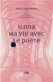 Ilona. Ma vie avec le poète