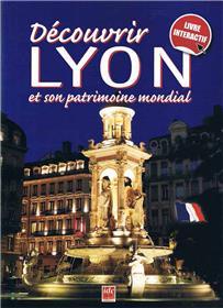 Découvrir Lyon et son patrimoine mondial NE