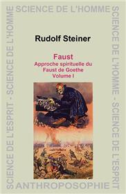 Faust. Approche spirituelle du Faust de Goethe