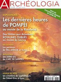 Archéologia N°576 Les dernières heures de Pompéi - mai 2019