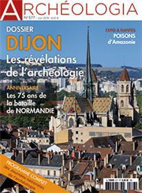 Archéologia N°577 Révélations sur les récentes fouilles de Dijon - juin 2019