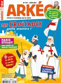 Arkéo Junior N°274 Les croisades - mai 2019
