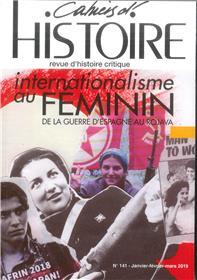 Cahiers d´histoire N°141 Internationalisme au féminin  - hiver 2019