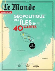 Le Monde HS N°67 Géopolitique des îles - juin 2019