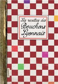 Les recettes des bouchons Lyonnais