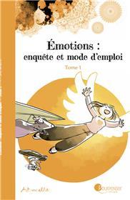 Émotions : enquête et mode d´emploi - Tome 1 NE