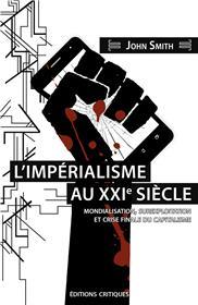 L'Impérialisme au XXIe siècle. Mondialisation, sur-exploitation et crise finale du capitalisme
