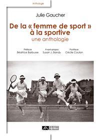 De la femme de sport à la sportive, une anthologie