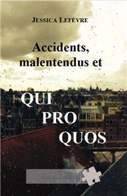 Accidents, malentendus et quiproquos