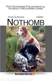 Petit dictionnaire philosophique des vocables et néologismes canins