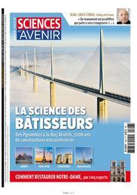 Sciences et Avenir HS N°198 - La science des Bâtisseurs  Juillet/Aout  2019