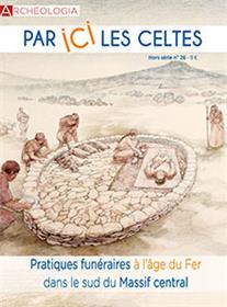 Archéologia HS N°26  Par ici les Celtes ! mai/juin 2019