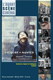 L´Avant-Scène Cinéma N°664  - Jacquot de Nantes - juin 2019