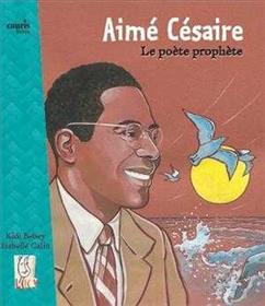 Aime Cesaire, Le Poete Prophete