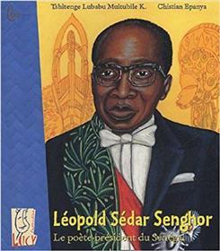 Léopold Sédar Senghor - Le Poète-Président Du Sénégal