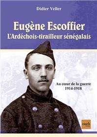 Eugène Escoffier - L´ardéchois tirailleur sénégalais