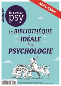 Le Cercle Psy N°HS N°8  La bibliothèque idéale de la psychologie - octobre 2019