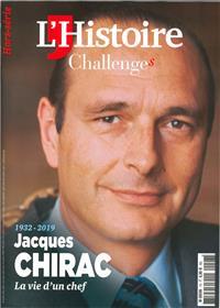 L´Histoire - Challenges HS N°7 - 1932-1019  Jacques Chirac la vie d´un chef - septembre 2019